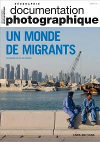 Documentation photographique (La). n° 8129, Un monde de migrants