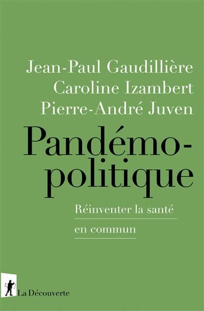 Pandémopolitique : réinventer la santé en commun