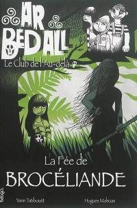Ar bed all, le club de l'au-delà. Volume 6, La fée de Brocéliande