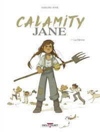Calamity Jane. Vol. 1. La fièvre