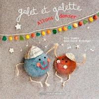 Galet et Galette, Allons danser
