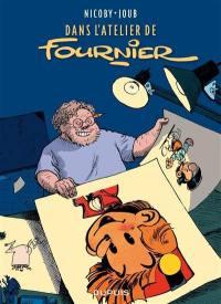 Dans l'atelier de Fournier. Volume 1,