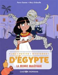 Les petits mystères d'Egypte. Volume 2, La momie maléfique
