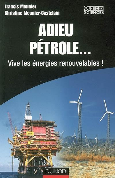 Adieu pétrole...