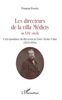 Les directeurs de la villa Médicis au XIXe siècle, Correspondance du directorat de Louis-Nicolas Cabat (1879-1884)