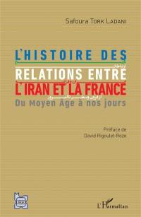 L'histoire des relations entre l'Iran et la France