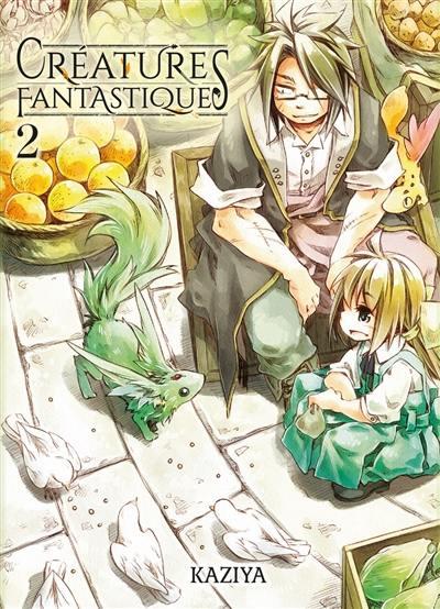 Créatures fantastiques. Volume 2,