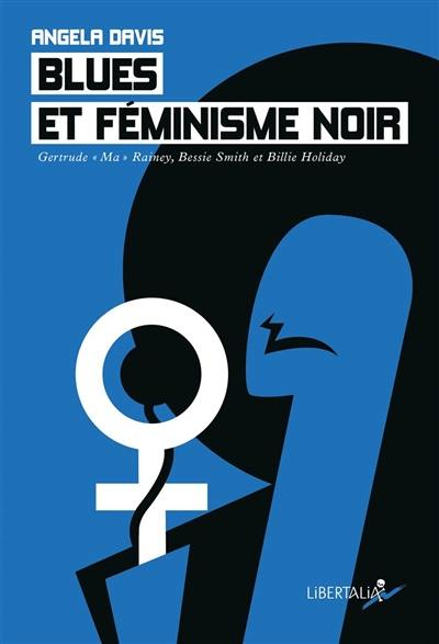 Blues et féminisme noir : Gertrude Ma Rainey, Bessie Smith et Billie Holiday