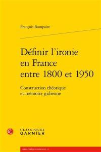 Définir l'ironie en France entre 1800 et 1950