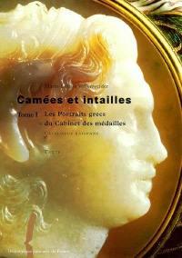 Camées et intailles. Volume 1, Les portraits grecs du Cabinet des médailles
