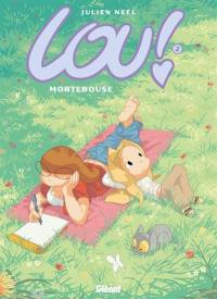 Lou !. Volume 2, Mortebouse