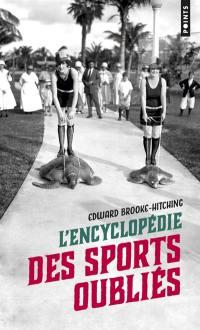 L'encyclopédie des sports oubliés