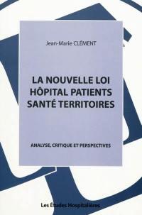 La nouvelle loi Hôpital patients santé territoires