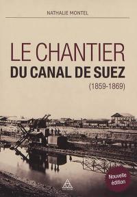 Le chantier du canal de Suez, 1859-1869