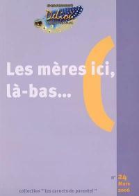 Carnets de Parentel (Les). n° 24, Les mères ici, là-bas...