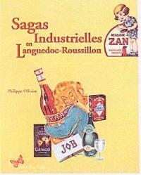 Sagas industrielles en Languedoc-Roussillon