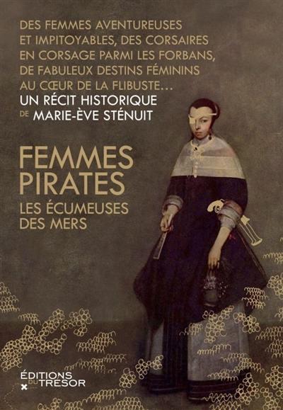 Femmes pirates : les écumeuses des mers