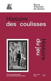 Revue d'histoire du théâtre. n° 281, Histoire des coulisses, histoire du jeu