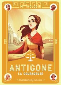 Antigone la courageuse