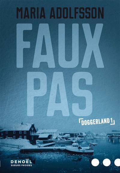 Doggerland. Volume 1, Faux pas