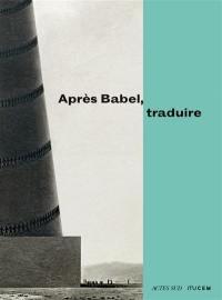Après Babel, traduire