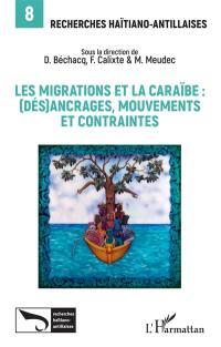 Recherches haïtiano-antillaises. n° 8, Les migrations et la Caraïbe