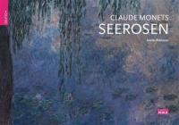 Claude Monets Seerosen