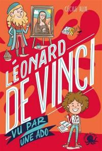 100 % bio, Léonard de Vinci : vu par une ado