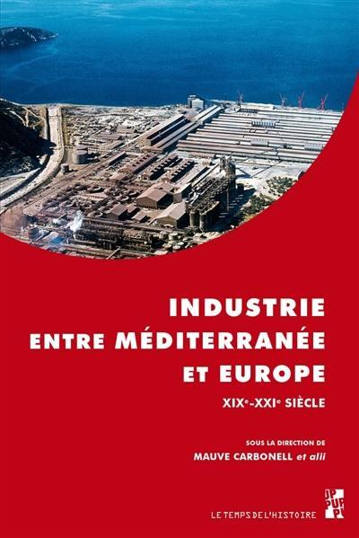 Industrie entre Méditerranée et Europe