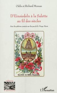 D'Einsiedeln à la Salette au fil des siècles