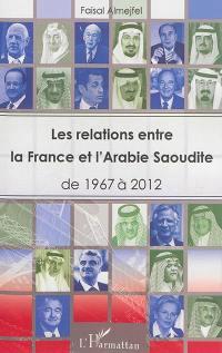 Les relations entre la France et l'Arabie Saoudite : de 1967 à 2012