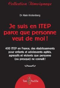 Je suis en ITEP parce que personne veut de moi !