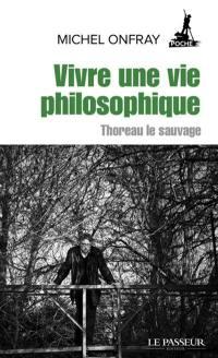 Vivre une vie philosophique