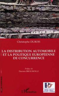 La distribution automobile et la politique européenne de concurrence