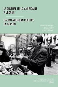La culture italo-américaine à l'écran. Italian American culture on screen
