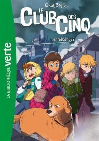 Le club des Cinq. Volume 4, Le club des Cinq en vacances