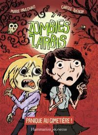 Zombies zarbis. Volume 1, Panique au cimetière !