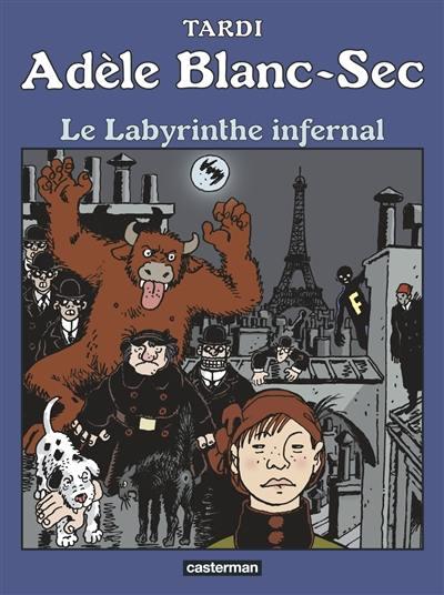 Adèle Blanc-Sec. Volume 9, Le labyrinthe infernal