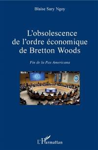 L'obsolescence de l'ordre économique de Bretton Woods