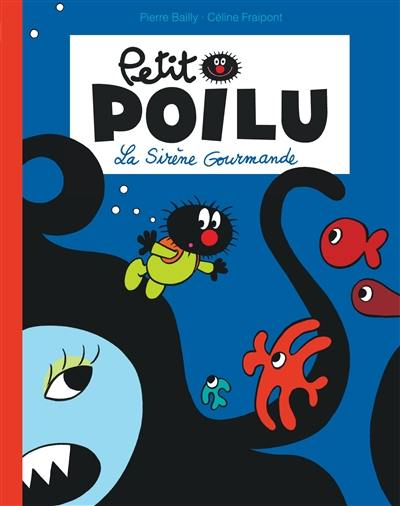 Petit Poilu, La sirène gourmande