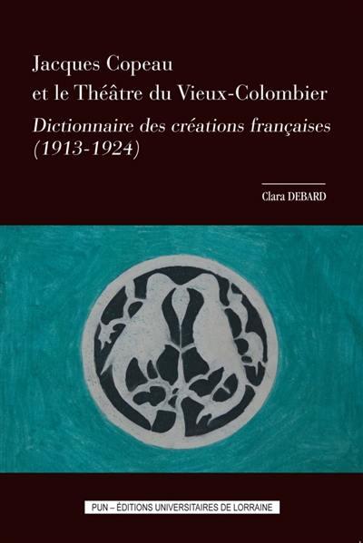 Jacques Copeau et le théâtre du Vieux-Colombier