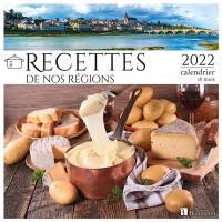 Recettes de nos régions : 2022, calendrier 16 mois