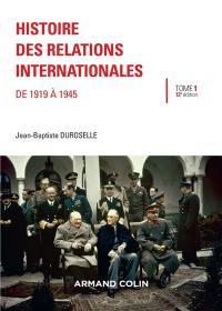 Histoire des relations internationales. Vol. 1. De 1919 à 1945