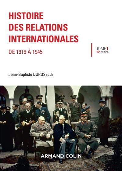 Histoire des relations internationales. Volume 1, De 1919 à 1945