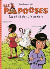 Les Papooses. Volume 6, Du rififi dans la prairie
