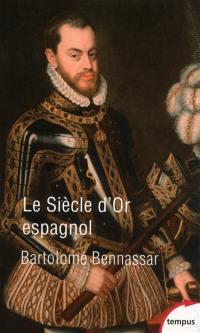 Un Siècle d'or espagnol : vers 1525-vers 1648