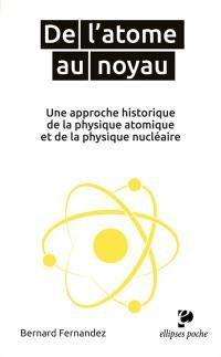 De l'atome au noyau, une approche historique de la physique atomique et de la physique nucléaire