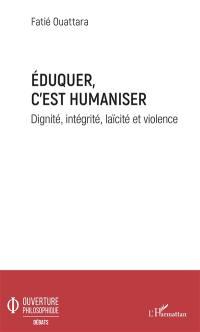 Eduquer, c'est humaniser