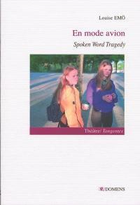 Spoken word tragedy. Volume 1, En mode avion