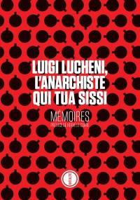 Luigi Lucheni, l'anarchiste qui tua Sissi